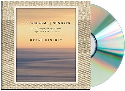 The Wisdom Of Sundays Unabridged  By Oprah Winfrey The Wisdom Of Sundays
