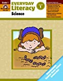 Everyday Literacy Science, Grade 1, Evan-Moor Educational Publishers Staff, 1609634551