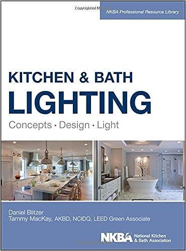 Kitchen and Bath Lighting: Concept, Design, Light (NKBA Professional ...