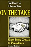On the Take : From Petty Crooks to Presidents, Chambliss, William J., 0253202981