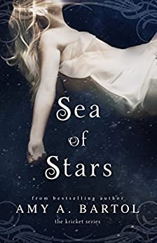 Sea of Stars (The Kricket Series Book 2) by [Bartol, Amy A.]