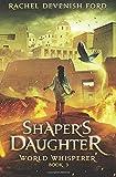 Shaper's Daughter (World Whisperer) (Volume 3)