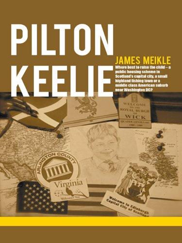 Pilton Keelie: Where Best to Raise the Child - a Public Housing Scheme in Scotland'S Capital City, a Small Highland Fishing Town or a Middle Class American Suburb Near Washington Dc? (Best Suburbs Of Washington Dc)