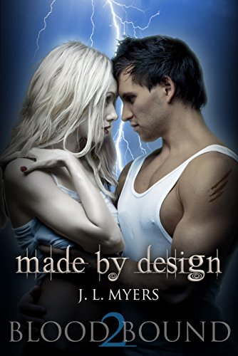 Made By Design: A Vampire Paranormal Romance (Blood Bound Series Book 2) by [Myers, J.L.]