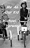 Me an Our Kid, Michael Yarwood, 1461010659