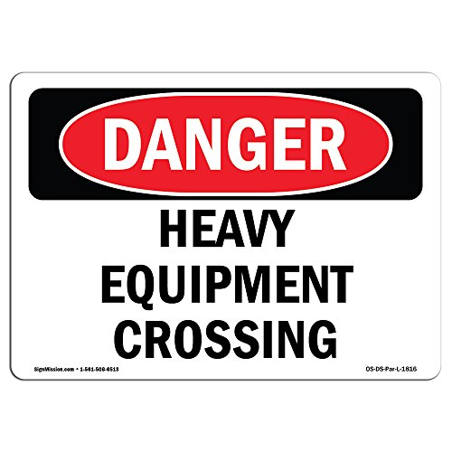 OSHA Danger Sign - Heavy Equipment Crossing | Vinyl Label Decal | Protect Your Business, Construction Site, Warehouse & Shop Area |  Made in The USA from SignMission