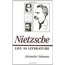 Nietzsche: Life as Literature