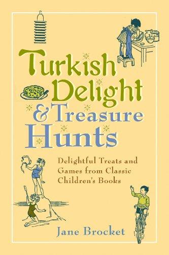 (Turkish Delight & Treasure Hunts: Delightful Treats and Games from Classic Children's Books)