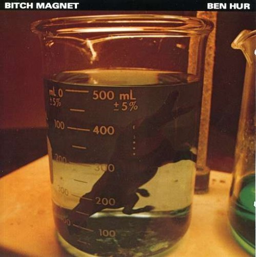 Ben Hur by Bitch Magnet -