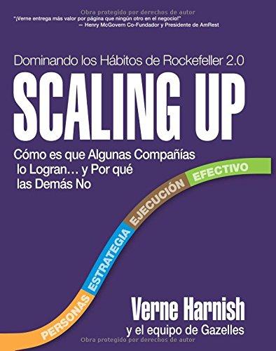 Descargar Libro Scaling Up: Como Es Que Algunas Companias Lo Logran Y Por Que Las Demas No Verne Harnish