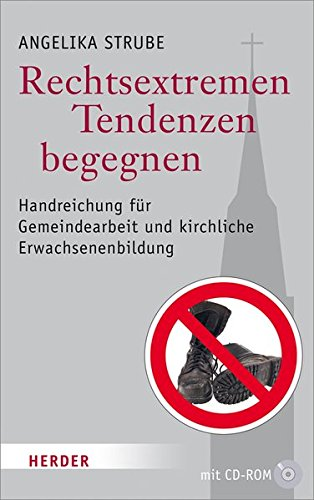 Rechtsextremen Tendenzen begegnen: Handreichung für Gemeindearbeit und kirchliche Erwachsenenbildung