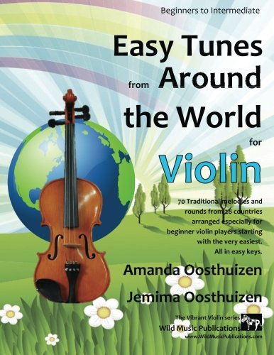 Easy Tunes from Around the World for Violin: 70 easy traditional tunes to explore for beginner violin players. Starting with just 4 notes and progressing. All in easy keys, and - Tunes Easy