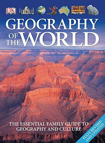 Geography of the World: The Essential Family Guide to Geography and Culture