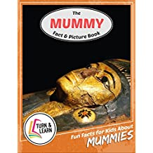The Mummy Fact and Picture Book: Fun Facts for Kids About Mummies
