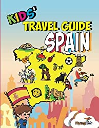 Kids' Travel Guide - Spain: The fun way to discover Spain - especially for kids (Kids' Travel Guide series) (Volume 20)