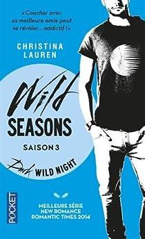 Wild Seasons, tome 3 : Dark wild night par Lauren