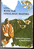 Living with the Himalayan Masters : Spiritual Experiences of Swami Rama, , 0893890340