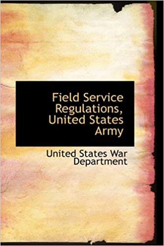 Field Service Regulations, United States Army: United States