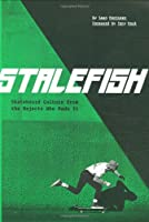Stalefish: Dirtbag Skate Culture From The