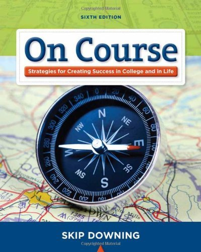 On Course by Downing, Skip [Cengage,2010] (Paperback) 6th Edition