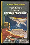 img - for Tom Swift and the Captive Planetoid book / textbook / text book
