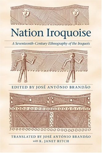 Download Nation Iroquoise: A Seventeenth-Century Ethnography of the Iroquois (The Iroquoians and Their World) pdf epub