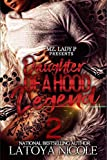#7: Daughter of a Hood Legend 2