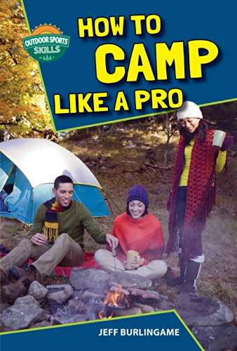 How to Camp Like a Pro (Outdoor Sports Skills)