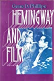 Hemingway and Film, Gene D. Phillips, 0804466440