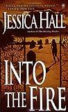 Into the Fire, Jessica Hall, 0451411307