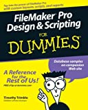 FileMaker Pro Design and Scripting for Dummies, Timothy Trimble, 0471786489