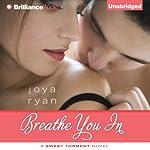 Breathe You In: Sweet Torment, Book 1 | Joya Ryan