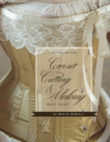 Corset Cutting and Making: RevisedEdition ()