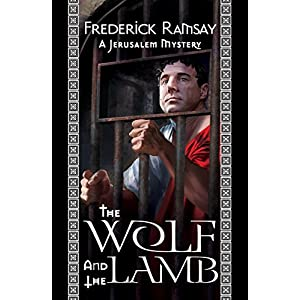 Wolf and the Lamb, The: A Jerusalem Mystery (The Wolf and the Lamb)