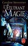 Le collège de magie, tome 2 : L'étudiant de magie par Stevermer