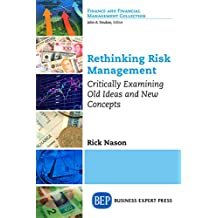 Rethinking Risk Management: Critically Examining Old Ideas and New Concepts