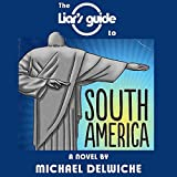 The Liar's Guide to South America
