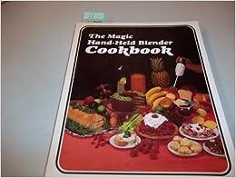 Book The Magic Hand-held Blender Cookbook