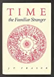 Time, the Familiar Stranger, Fraser, J. T., 0870235761