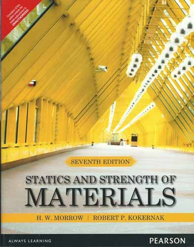 Statics and Strength of Materials 7th By Harold I. Morrow (International Economy Edition) (Statics And Strength Of Materials 7th Edition)