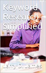 Keyword Research  Simplified: It takes away the stress