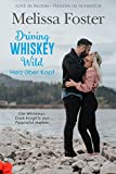Driving Whiskey Wild – Herz über Kopf (Die Whiskeys: Dark Knights aus Peaceful Harbor 3) (German Edition) - Kindle edition by Foster, Melissa, Wichmann, Anna. Literature & Fiction Kindle eBooks @ Amazon.com.