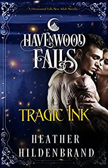 Tragic Ink: (A Havenwood Falls Novella) by [Hildenbrand, Heather]