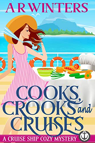 Cooks, Crooks and Cruises: A Humorous Cruise Ship Cozy Mystery (Cruise Ship Cozy Mysteries Book 2)