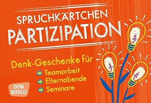 Spruchkärtchen Partizipation: Denk-Geschenke für Teamarbeit, Elternabende und Seminare (Denk-Geschenke für Teamarbeit, Seminare, Coaching und Elternbildung)