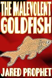 The Malevolent Goldfish (English Edition)