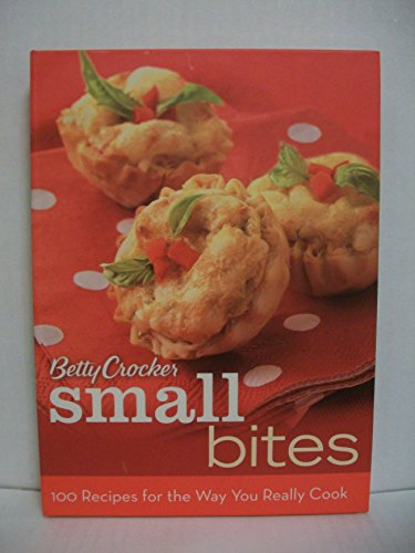 Betty Crocker Small Bites: 100 Recipes for the Way You Really Cook (Betty Crocker Cooking) (Bite Sized Desserts)