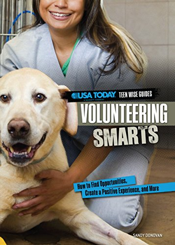 Volunteering Smarts: How to Find Opportunities, Create a Positive Experience, and More (USA Today Teen Wise Guides: Life