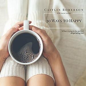 30 Ways to Happy Audiobook