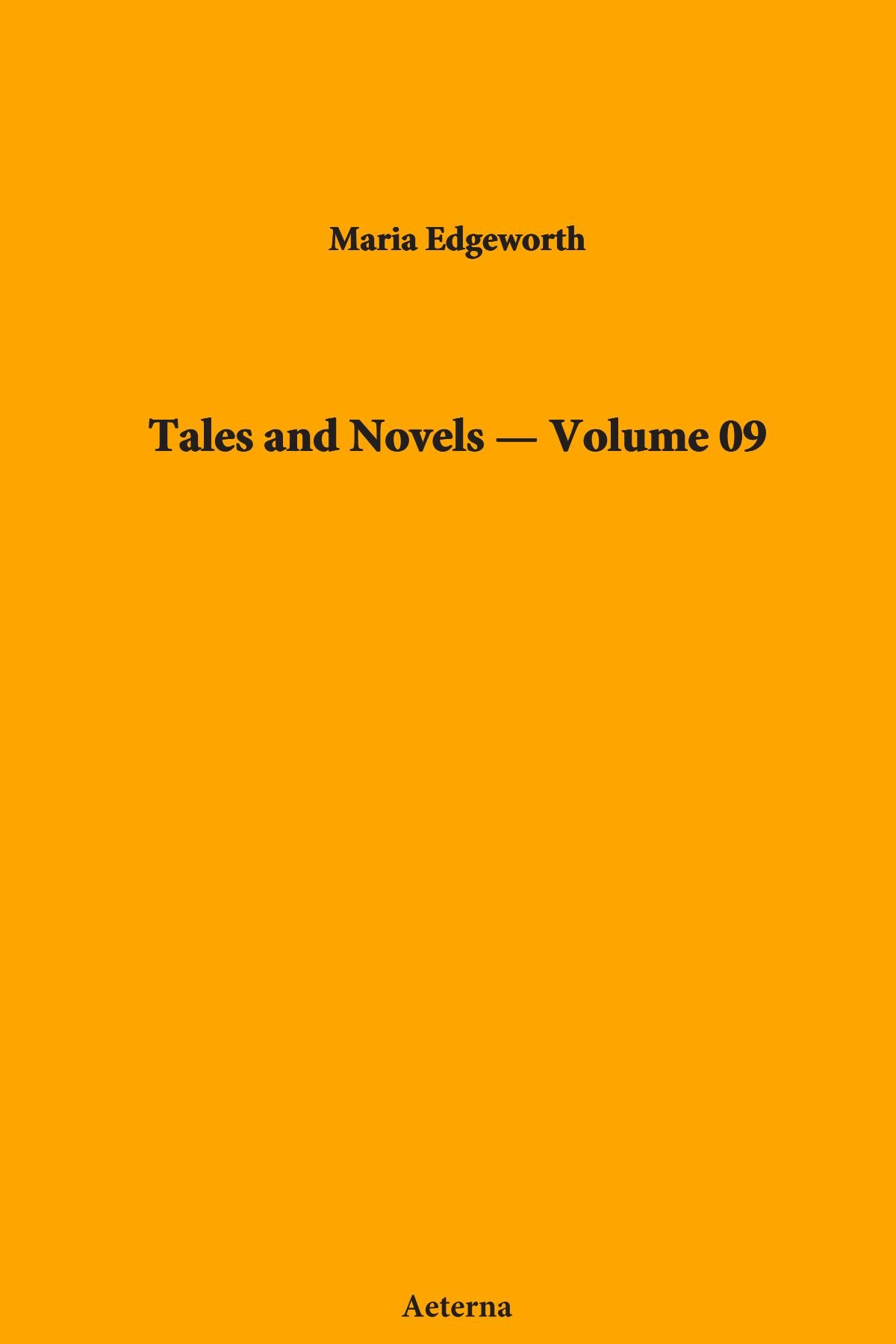 Read Online Tales and Novels — Volume 09 pdf